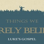"Things We Surely Believe – 21 – ""Jesus Knows Our Needs"" – March 4, 2018 am"