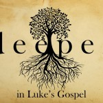 "Deeper In Luke – 14 – ""Luke 7:18-35"" – March 4, 2018 am"