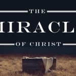 """The Miracle Of Christ – 4 – """"The Miracle Of Love"""" – December 9, 2018 am"""