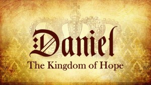 Daniel- Kingdom of Hope