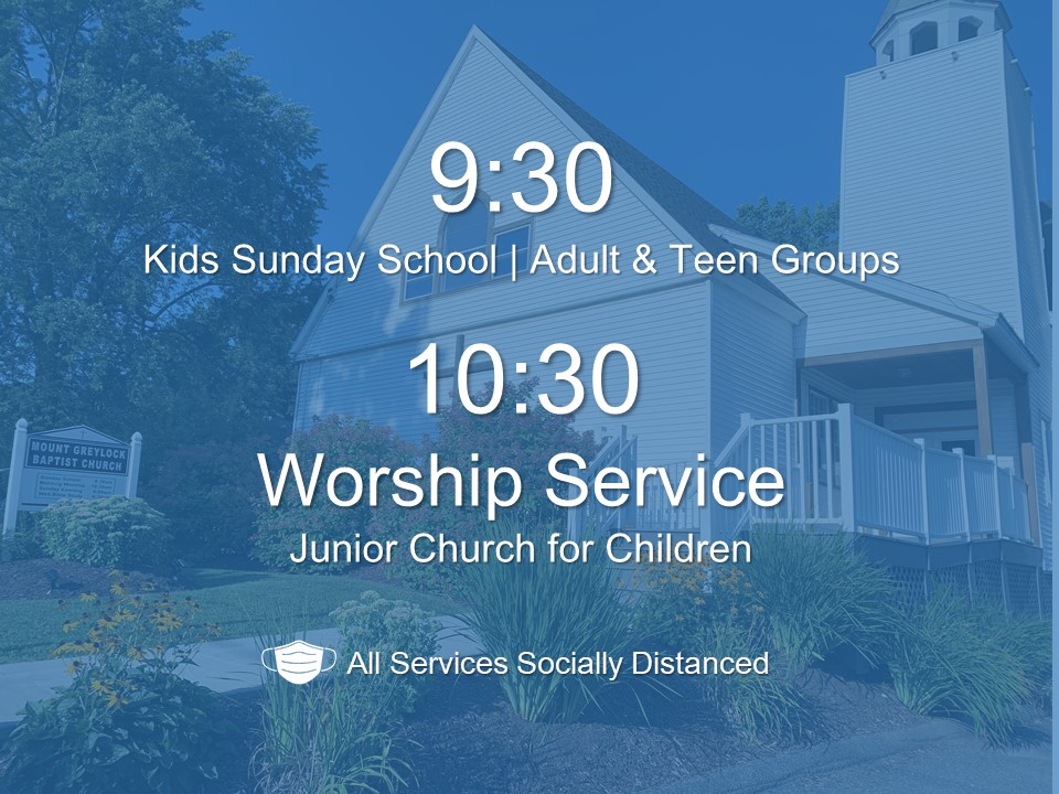 Mount Greylock Baptist Church Worship at 9:00am and 10:30am